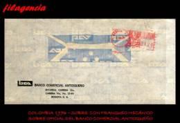 AMERICA. COLOMBIA. ENTEROS POSTALES. SOBRE CIRCULADO OFICIAL 1976. BANCO COMERCIAL ANTIOQUEÑO. FRANQUEO MECÁNICO - Colombia