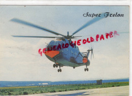 AVIATION - HELICOPTERE AMPHIBIE SUPER FRELON- SUD AVIATION - 1946-....: Era Moderna