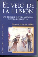 EL VUELO DE LA ILUSION ERNESTO GARZON VALDES EDITORIAL SUDAMENRICANA 382  PAG  LIZ. - Kultur