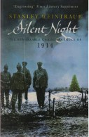 Stanley Weintraub, Silent Night. The Remarkable Christmas Truce Of 1914 - Guerre 1914-18