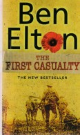 Ben Elton, The First Casualty [novel About A Murder Inquiry During The Third Battle Of Ypres] - Guerre 1914-18