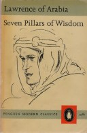Lawrence Of Arabia, Seven Pillars Of Wisdom. A Triumph [a British Officer Helping The Arab Revolt Against Turkey] - Guerre 1914-18