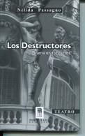 LOS DESTRUCTORES DRAMA EN TRES ACTOS NELIDA PESSAGNO EDICIONES PORTICO AZUL 115  PAG   LIZ. - Théâtre