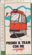 PO5313D# ADESIVO STICKER TRASPORTI TORINESI - PRENDI IL TRAM CON ME - TRAMWAY - Transporto