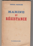 Amiral Muselier - Livre - Marine Et Résistance  ( édition Limitée ) Flammarion - 1945 - 1ere édition - - Francese