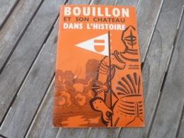Bouillon Et Son Château Dans L'Histoire. Brochure Ancienne - Belgique