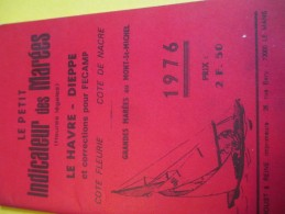 Le Petit Indicateur Des Marées /LE HAVRE-DIEPPE-FECAMP/Proust & Reine/1976          LIV66 - Tourisme