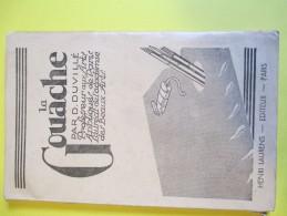 Peindre/ La Gouache/ Duvillé/Beaux-Arts / Laurens Editeur /1954             LIV68 - Books, Magazines, Comics