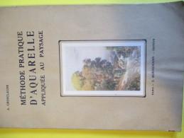 Peindre/ Méthode Pratique D'AQUARELLE Appliquée Au Paysage/ Grosclaude/Bornemann/1950              LIV69 - Books, Magazines, Comics