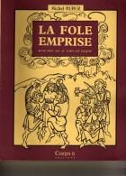 Michel Huber - La Fole Emprise - Avoir Seize Ans Au Temps Des Jacques - Corps 9 - Illustrations :Gérard Surjous - Livres, BD, Revues