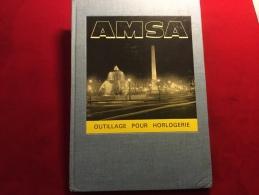 AMSA -Catalogue D'outillages Pour L'horlogerie - 1965 - Etablissement Moynet - Horloges