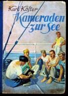 Kameraden Zur See Unvergeßliche Fahrten - Bücher, Zeitschriften, Comics