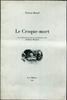 Petrus Borel Le Croque Mort Avec 6 Illustrations Dont Une Planche Hors Texte De Monnier Ed Les Silenes - Auteurs Classiques