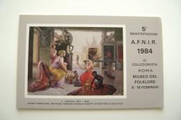 ITALIA 1984 - MANIFESTAZIONE L'AFNIR  IO COLLEZIONISTA  MUSEO DEL FOLKLORE  ROMA   EVENTO MANIFESTAZIONE - Manifestazioni