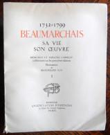 1732-1799 - BEAUMARCHAIS SA VIE SON OEUVRE - Ill. De Maximilien VOX - Union Latine D´ Editions - 1932 - 1901-1940