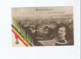 HONNEUR ET GLOIRE A LA VILLE DE LIEGE (ALBERT 1ER .DECORATION ET VUE PANORAMIQUE DE LIEGE) - Luik