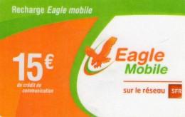 *CARTE PREPAYEE/RECHARGE Gsm  *15e  EAGLE Mobile - France