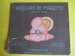 Enfant/Histoire De Perlette Goutte D´eau/Marie Colmont/Béatrice Appia/Album Du Pére Castor/Flammarion/1950         BD85 - Livres, BD, Revues