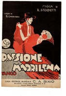 """04293 """"PASSIONE MADRILENA-TANGO-VERSI DI B. CHERUBINI- MUSICA DI R. STOCCHETTI-CASA ED. C.A. BIXIO-MILANO"""" SPARTITO - Spartiti"""