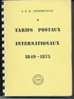 LA BIBLE ! LIVRE Les Tarifs Postaux Internationaux 1849/1875 Par Deneumostier , 247 P. , 1987 , Etat Neuf  --  15/256 - Tarifs Postaux