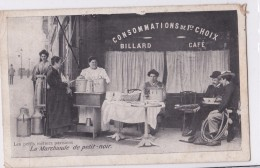 Carte 1908 Les Petits Métiers Parisiens : La Marchande De Petit Noir (billard ,café) - Petits Métiers à Paris