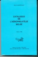 LIVRE Catalogue De L' Aérophilatélie Belge , Par Emile Vandenbauw , 314 P. , 1982 , TB Etat   --  15/263 - Poste Aérienne & Histoire Postale