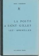 LIVRE La Poste à ST GILLES Lez Bruxelles , Par Couwenbergh , 80 P. , 1984 ,  Etat NEUF   --  15/264 - Filatelie En Postgeschiedenis