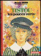 Maurice Druon - TISTOU Les Pouces Verts - Bibliothèque Rouge Et Or  N° 27.40 - ( 1972 ) . - Bibliothèque Rouge Et Or