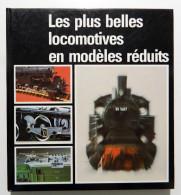 FERMODELLISMO _ MODELLISMO _ Locomotive _ Treni _ BALCKE Et SCHWARZ: LES PLUS BELLES LOCOMOTIVES EN MODELES REDUITS - Libri, Riviste, Fumetti