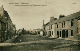 GB COLDSTREAM / Market Square Showing Headquarters Of Coldstream Guards / CARTE GLACEE - Berwickshire