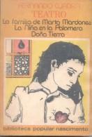 FERNANDO CUADRA TEATRO - LA FAMILIA DE MARTA MARDONES - LA NIÑA EN LA PALOMERA - DOÑA TIERRA BIBLIOTECA POPULAR NASCIMEN - Theatre