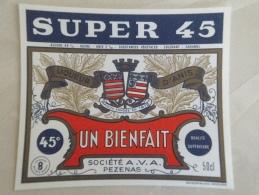 Ancienne étiquette PEZENAS Hérault 34   Super 45 Liqueur D'anis UN BIENFAIT Société A.V.A. Pézenas  Bachelier B - Etiquettes