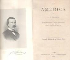 LA AMERICA  POR JOSE VICTORINO LASTARRIA SEGUNDA EDICION DE LA PRIMERA PARTE GANTE IMPRENTE EUG. VANDERHAEGHEN AÑO 1867 - Geography & Travel