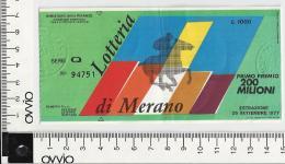 1977 -LOTTERIA DI MERANO - - Lottery Tickets