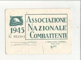 102854 ANTICA TESSERA  ASSOCIAZIONE NAZIONALE COMBATTENTI   SENZA FOTO - Documenti Storici