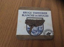 """Sous-bock """"BRUGS TARWEBIER - BLANCHE DE BRUGES"""" Dos Nu - Sous-bocks"""