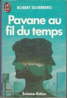Pavane Au Fil Du Temps  °°° Robert Silverberg N°2631 - J'ai Lu