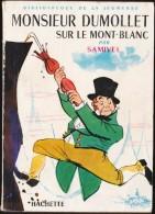 Samivel - Monsieur Dumollet Sur Le Mont-Blanc - Bibliothèque De La Jeunesse - ( 1958 ) . - Bibliothèque De La Jeunesse