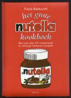 .LIVRE DE RECETTES . NUTELLA KOOKBOEK . MET MEER DAN 300 INSPIRERENDE EN SMEUIGE ITALIAANSE RECEPTEN . BUCHEN BOOK - Nutella