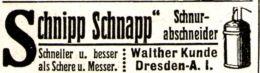 Original-Werbung/ Anzeige 1913 - BINDFADENABSCHNEIDER SCHNIPP SCHNAPP / WALTHER KUNDE - DRESDEN - Ca. 45 X 15 Mm - Publicités