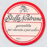 "04320 ""STOFFA NOSTRANA - GARANTITA PER DURATA""  ETICHETTA ORIGINALE PER FILATI/TESSUTI - LORIGINAL LABEL FOR THREADS - Adesivi"
