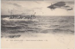 27105g   NOS AEROPLANES -  BLEROT TRAVERSANT LA MANCHE - 1910 - Aviatori