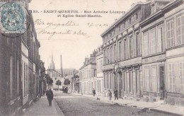 02 SAINT QUENTIN Rue Antoine Lecuyer Animée Timbrée 1904 - Saint Quentin