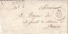 VAUCLUSE - P.89.P. APT - 20 JUIN 1829 - LETTRE AVEC TEXTE ET SIGNATURE POUR LE DOYEN DE LA FAC DE MEDECINE - Marcophilie (Lettres)