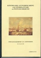 LIVRE Belgique - Postgeschiedenis Van ANTWERPEN Tot 1849 , Par Albert Luyts , 71 P. , 2002 ,  Etat NEUF   --  15/269 - Préphilatélie