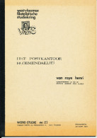 LIVRE Belgique WEFIS Studie 21 - Het Postkantoor BLOEMENDAEL Par Van Roye,  28 P. , 1979  --  15/273 - Filatelie En Postgeschiedenis