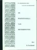 LIVRE Belgique De Poststempels Van DENDERMONDE Par Eeckhoudt,  63 P. , 1979  --  15/274 - Philatelie Und Postgeschichte