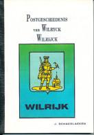 LIVRE Belgique De Postgeschiedenis Van WILRYCK ,par Schaerlaeken ,  152 P. , 1995  --  15/277 - Filatelie En Postgeschiedenis