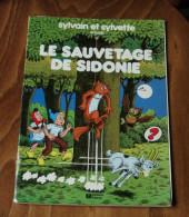 SYLVAIN ET SYLVETTE Le Sauvetage De Sidonie Fleurus 1978 - Sylvain Et Sylvette