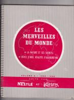 Album Chromos Complet L1959 1960 Les Merveilles Du Monde Volume 5 Nestlé Et Kohler - Albums & Catalogues